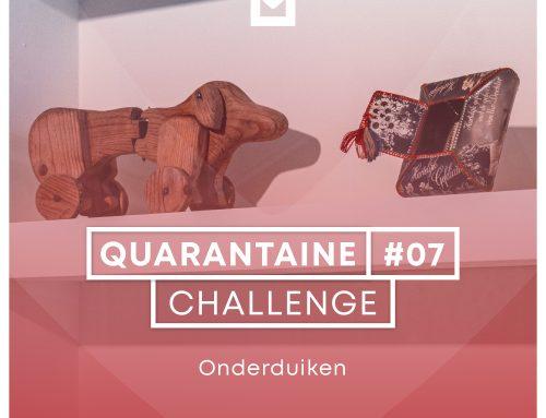 Quarantaine Challenge #7 – Onderduiken
