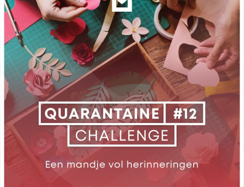 Quarantaine Challenge #12 – Een mandje vol herinneringen