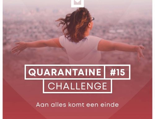Quarantaine Challenge #15 – Aan alles komt een einde